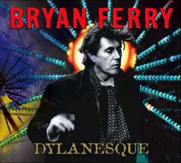 bryan Ferry Dylanesque Cover