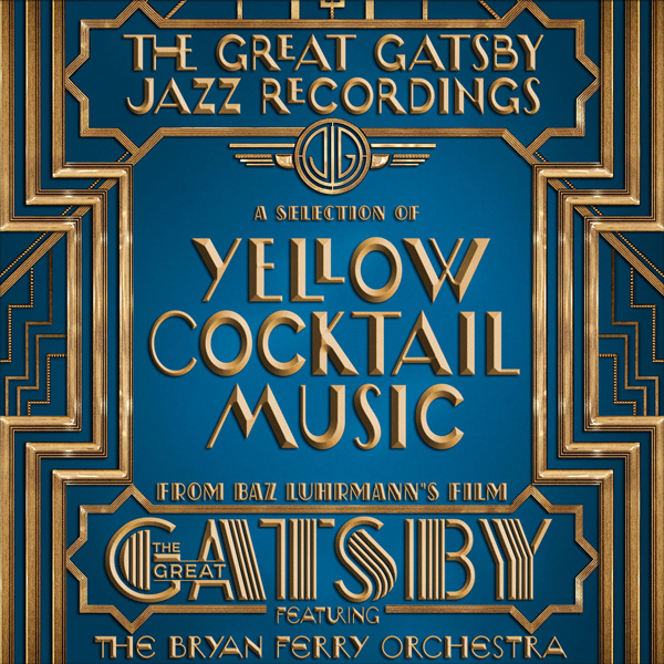 Yellow Cocktail Music (From the Baz Luhrman film The Great Gatsby)
